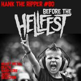 BEFORE THE HELLFEST - HANK THE RIPPER #80