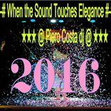 ★★★ #-# when the sound touches elegance #-# ★★★ @ Piero Costa dj @ ★★★