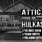 HULKAS LIVE AT ATTIC.TV 14 JULY 2018