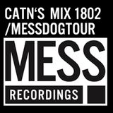 CATN's MIX 1802 / MESS DOG TOUR