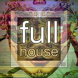 Full House 018 - Deep, Tech, Progressive House & Techno   June 2014