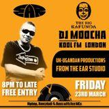 DJ MOOCHA@BIG_KAFUNDA_23_3_18