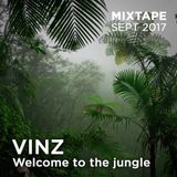 Vinz - Welcome To The Jungle - Mixtape September 2017