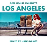 Deep House journeys - Los Angeles (Deep house 2017 mixed by Hans Dames)