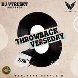 Throwback Verseday2018 by Dj Vyrusky