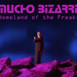 MUCHO BIZARRE IHomeland Of The FreaksI – [Bava]