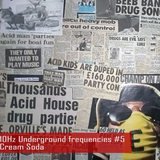 Cream Soda - 10Hz Underground frequencies #5