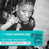 Girls Gone Vinyl Exclusive Mix #39 - Stacey 'Hotwaxx' Hale - DEEP MIX II Detroit