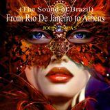 From Rio De Janeiro to Athens Ep.03 (The Sound of Brazil)