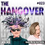 The Hangover - Episode #023 W/  José Carlos