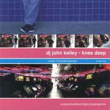 DJ John Kelley (Moontribe) - Knee Deep (1998)