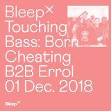 Bleep x Touching Bass: Born Cheating B2B Errol