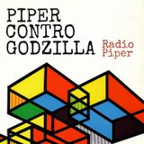 Piper Contro Godzilla - 7 Novembre 2017