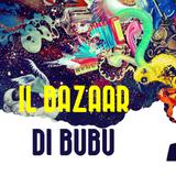 Il Bazaar di Bubu - 23 febbrio 2017