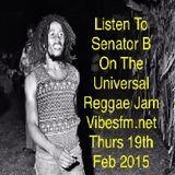 Thurs 19th Feb 2015_SenatorBlessedB on The Universal Reggae Jam_Vibesfm.net