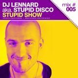 Dj Lennard aka. Stupid Disco - Stupid Show 005 (2012 week 44)