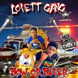 "LOVETT GANG ""NOW OR NEVER"