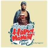 RAZOR B - HAPPY MOMENT MIXTAPE (2017)