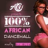 100% AFRICAN DANCEHALL mixed by DJ SLIK