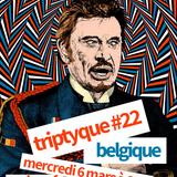 Triptyque #22 Belgique !
