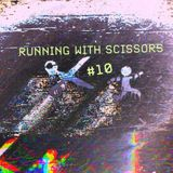 Running With Scissors #10