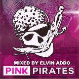 Pinkpirates: The Season Opening Party - Mixed by ELVIN ADDO