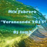 Mix Febrero ''Veraneando 2015'' @ Dj JamX