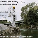 StonedTone Heavy Sounds Soul Show 013 (Mixed & Hosted By SK-Jazz)