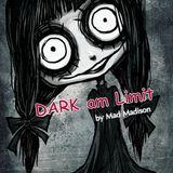 Mad Madison - DARK am Limit