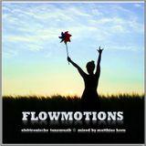 ·• FLOWMOTIONS •·  by matthias horn