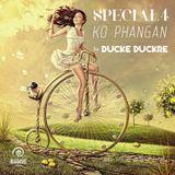 Ducke Duckre - SPECIAL4 - Koh Phangan