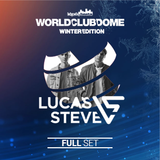 LUCAS & STEVE - LIVE @World Club Dome Winter Edition 2018 (Full Set)
