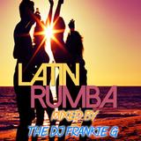 Latin Rumba - Mixed by THE DJ FRANKIE G