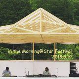 in the Morning@Star Festival -Kyoto 2018.5.19.