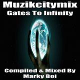 Marky Boi - Muzikcitymix Gates To Infinity