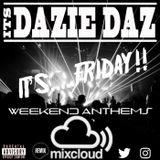 Friday's Weekend Anthems (Mixed By Dazie Daz)