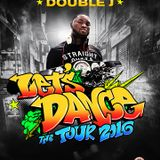 LETS DANCE THE MIXTAPE VOL 1 BY DJ DOUBLE J - THE ULTIMATE MAD DJ CHAMPION 2016