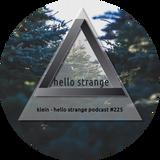 klein - hello strange podcast #225