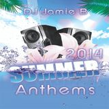 DJ Jamie B's Summer Anthems 2014