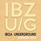 IBIZA Underground [IBZ U/G  Summer 2K18]