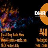 Ben Walsh - It's All Deep # 40 (GU Special)