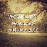 VEGAN LOGIC WELCOMES AUTUMN 2016 - 21.09.2016