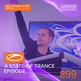 Armin van Buuren presents - A State Of Trance Episode 899 (#ASOT899) [Who's Afraid Of 138?! Special]