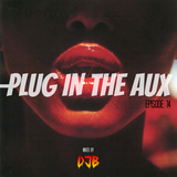 Plug In The Aux (Episode 14.)