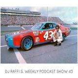 The DJ Raffi S. Weekly Podcast Show - Episode 43