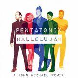Pentatonix - Hallelujah (A John Michael Remix)