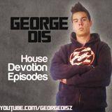 George Dis - House Devotion Episode #002