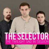 The Selector - W/ The Twilight Sad & Monkey Wrench