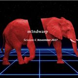m1ndwarp-Session November 2017-vol.6