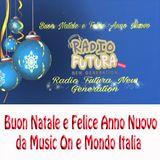 MUSIC ON e MONDO ITALIA...insieme . BUON NATALE e  FELICE ANNO NUOVO